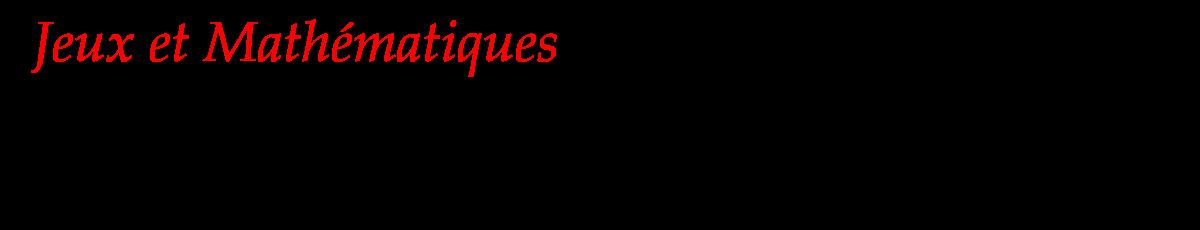Jeux et Mathematiques